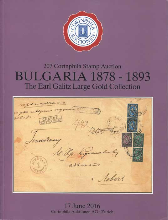 2016 (17 Jun) Bulgaria 1878-1893. The Earl Galitz Large Gold Collection