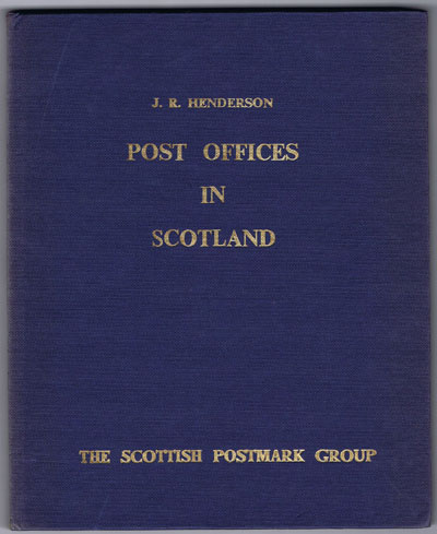 HENDERSON J.R. Post Offices in Scotland.