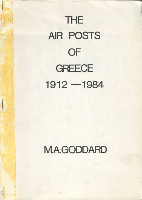 GODDARD M.A. The Airposts Of Greece 1912-1984