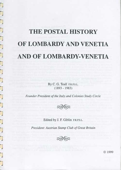 TEALL C.G. The Postal History of Lombardy and Venetia and of Lombardy-Venetia.