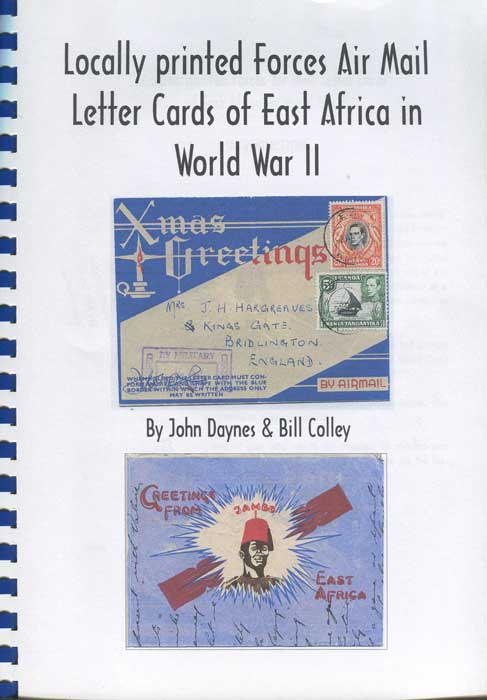 DAYNES John and COLLEY Bill Locally printed Forces Air Mail Letter Cards of East Africa in World War II