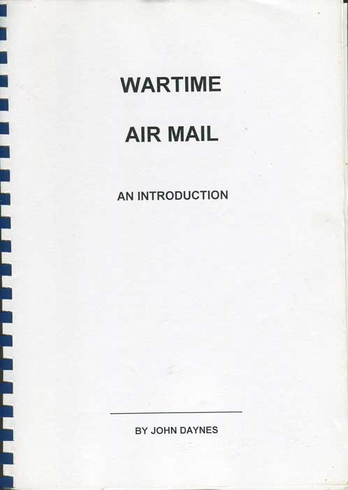 DAYNES John Wartime Air Mail. An introduction.
