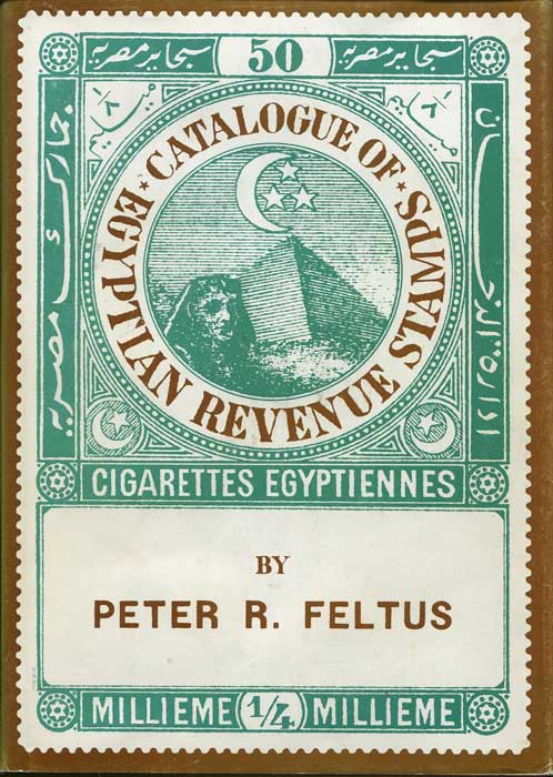 FELTUS Peter R. Catalogue of Egyptian revenue stamps with Sudanese revenues & Egyptian cinderellas