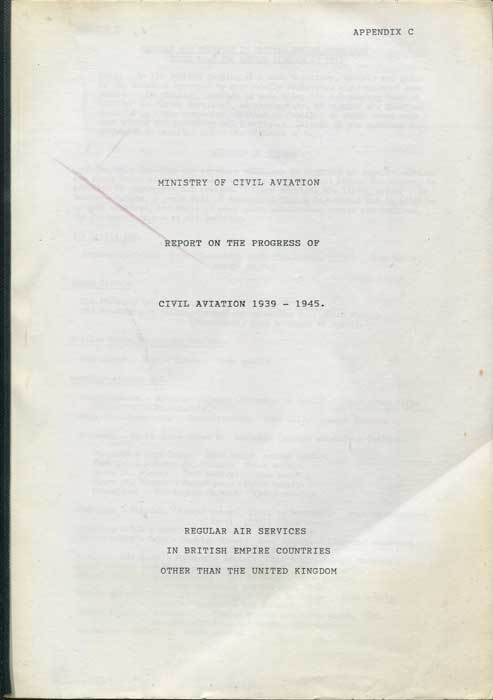 MINISTRY OF CIVIL AVIATION Report on the Progress of Civil Aviation 1939-1945 - Regular air services in British Empire Countries other than the United Kingdom