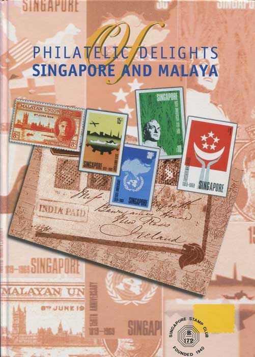 CHUNG Bernard Philatelic Delights of Singapore and Malaya