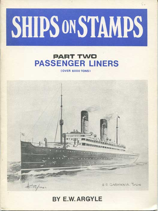 ARGYLE Ernest William Ships on Stamps Part Two: Passenger Liners