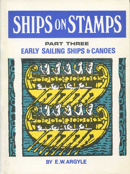 ARGYLE Ernest William Ships on Stamps Part Three: Early sailing ships & canoes