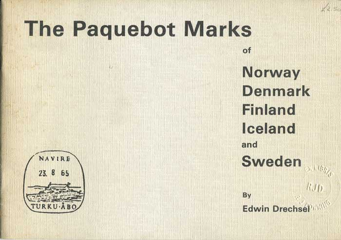 DRECHSEL Edwin The Paquebot Marks of Norway, Denmark, Finland and Sweden.