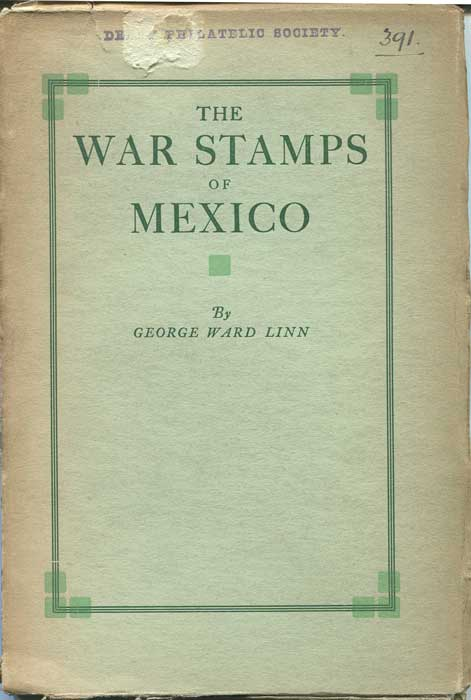 LINN George Ward The War Stamps of Mexico