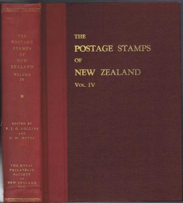COLLINS J.G. and WATTS C.W. The postage stamps of New Zealand. Vol IV