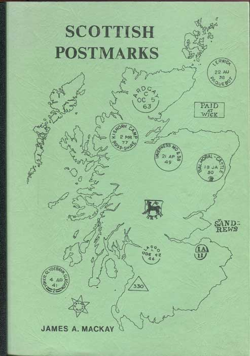 MACKAY James A. Scottish Postmarks from 1693 to the presnt time.