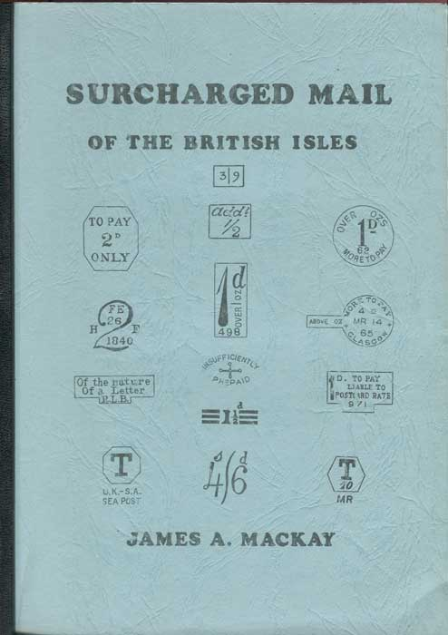 MACKAY James A. Surcharged Mail of the British Isles