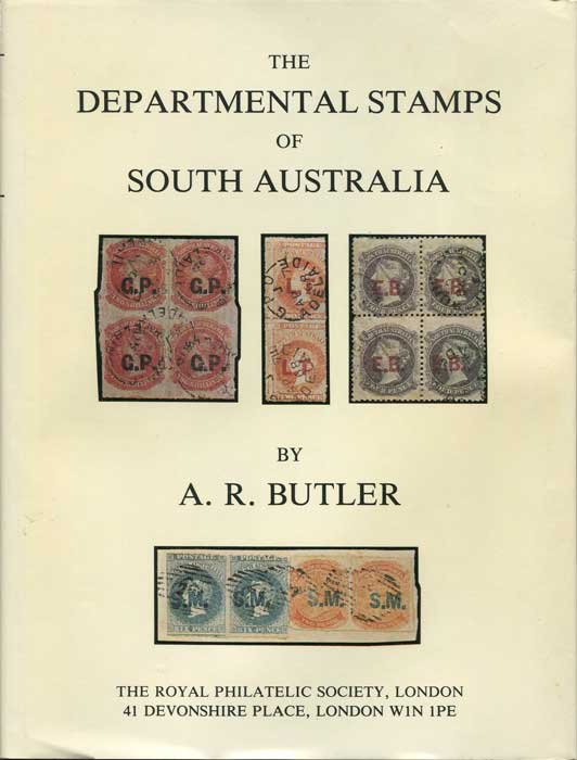 BUTLER A.R. The Departmental Stamps of South Australia