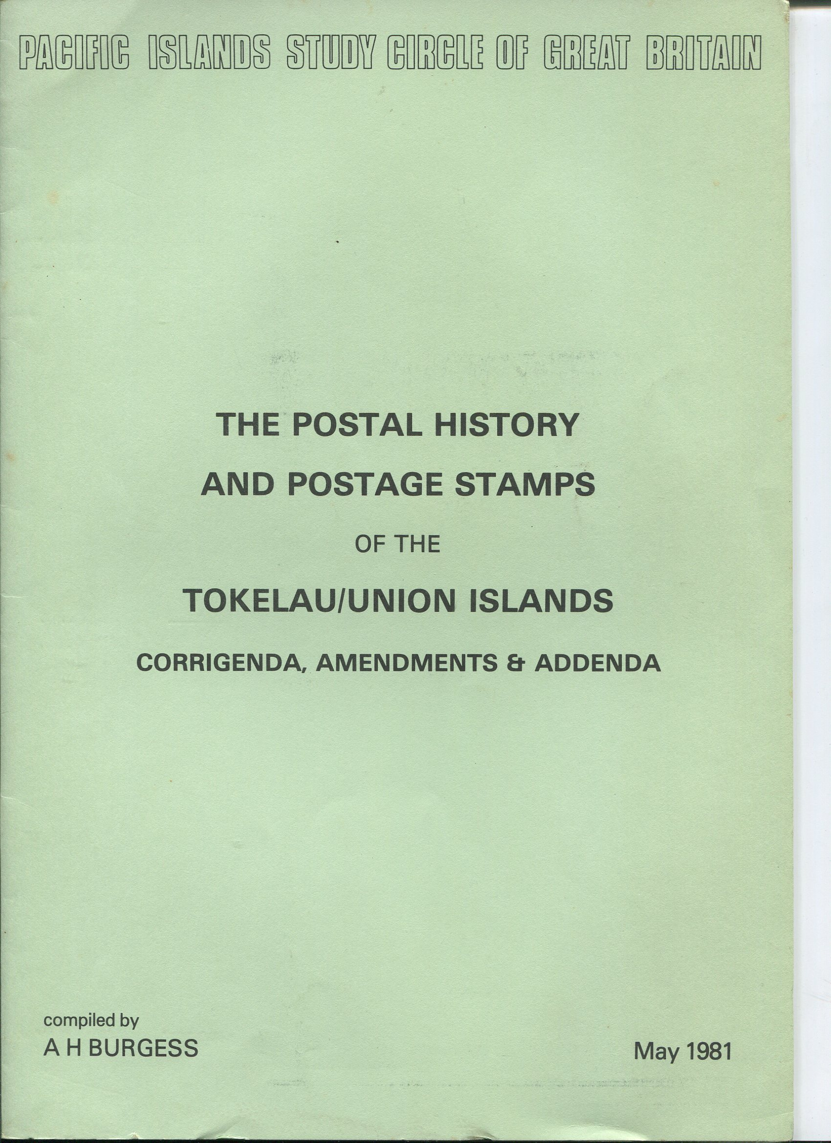 BURGESS A.H. The Postal History and Postage Stamps of the Tokelau/Union Islands.