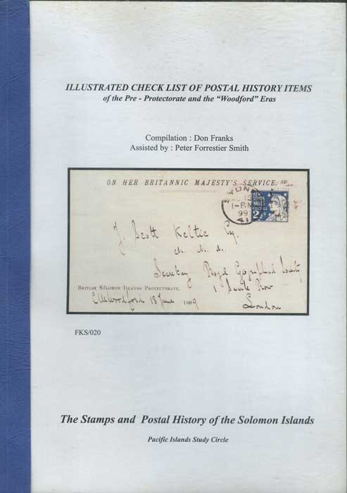 "FRANKS Don The Stamps and Postal History of the Solomon Islands: Illustrated check list of postal history items of the pre-Protectorate and the ""Woodford"" eras"