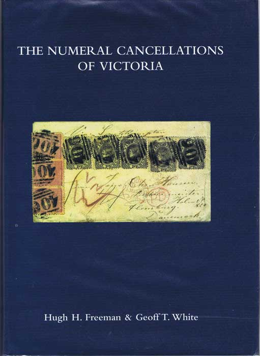 FREEMAN Hugh H. and WHITE Geoff T. The Numeral Cancellations of Victoria