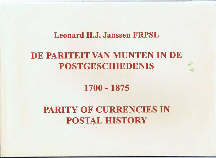 JANSSEN Leonard H.J. Parity of Currencies in Postal History 1700-1875