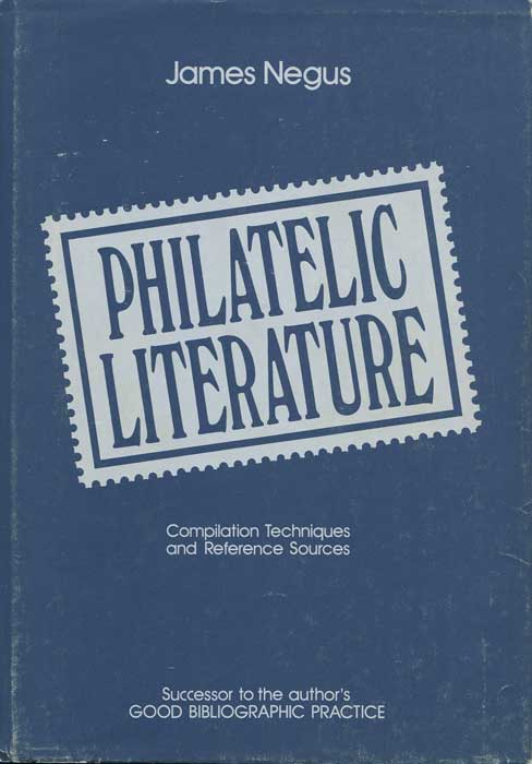 NEGUS James Philatelic Literature. - Compilation techniques and reference sources.