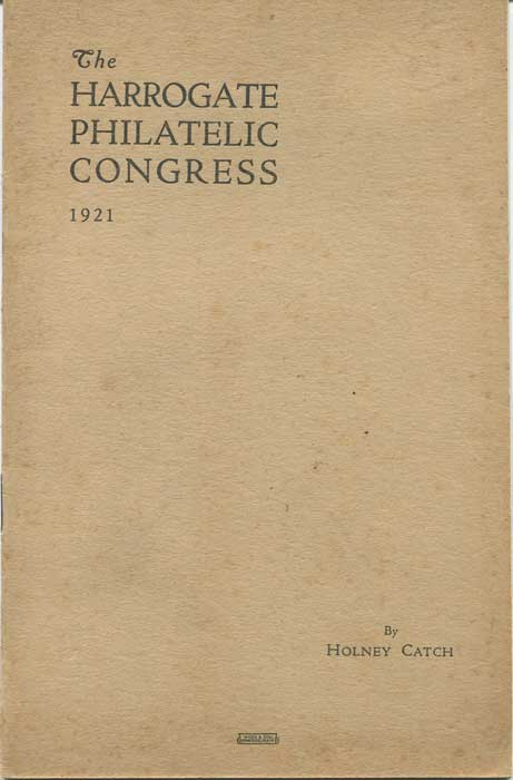 HIGLETT G.A. The Harrogate Philatelic Congress 1921