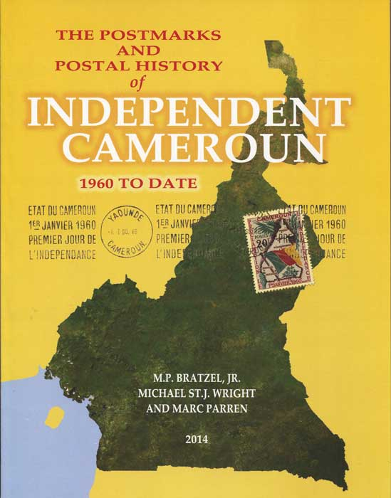 BRATZEL M.P. and WRIGHT Michael St J. & PARREN Marc The Postmarks and Postal History of Independent Cameroun 1960 to date.