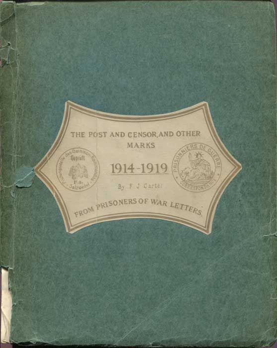 CARTER F.J. The Post & Censor & Other Marks from Prisoners of War Letters 1914-1919