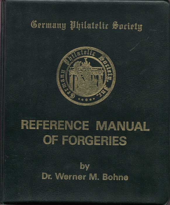 BOHNE Dr Werner M. Germany Philatelic Society Reference Manual Of Forgeries