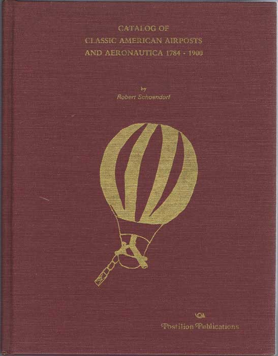SCHOENDORF Robert Catalog of classic American airposts and aeronautica, 1784-1900