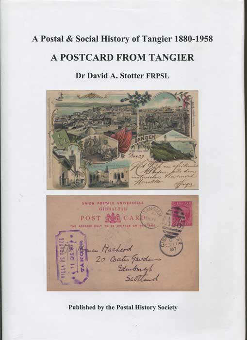 STOTTER David A Postcard from Tangier, A Postal & Social History of Tangier 1880-1958