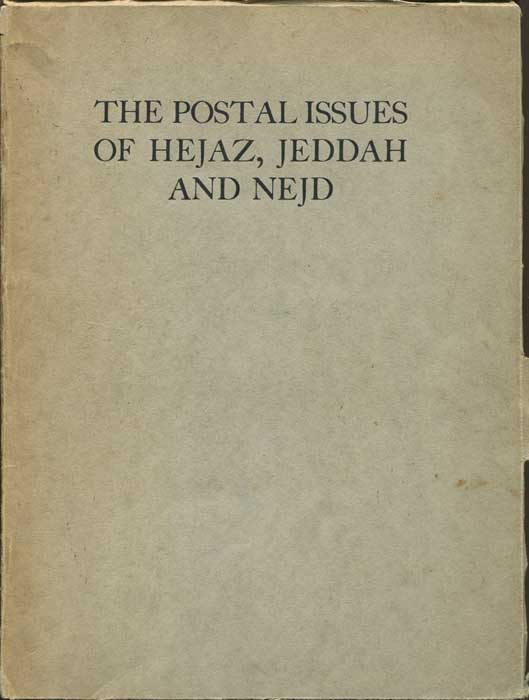 WARIN D.F. The Postal Issues of Hejaz, Jeddah and Nejd.