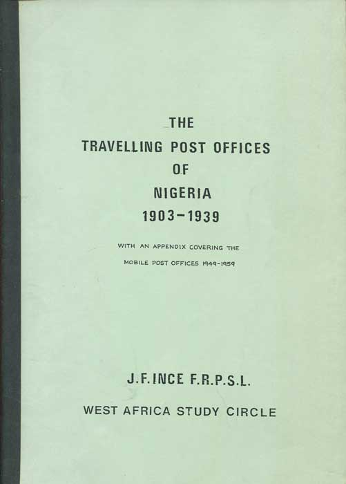 INCE Jack The Travelling Post Offices of Nigeria 1903-1939