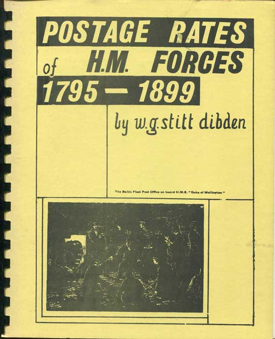 STITT DIBDEN W.G. Postage Rates of H.M. Forces 1795 - 1899.