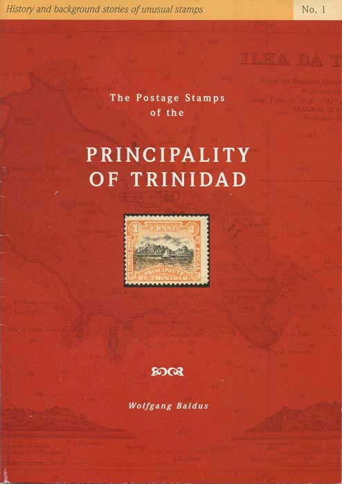 BALDUS Wolfgang The Postage Stamps of the Principality of Trinidad