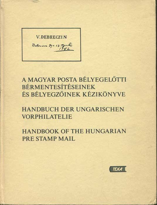 BER Andor and MAKKAI L & E. Handbook of the Hungarian Pre Stamp Mail
