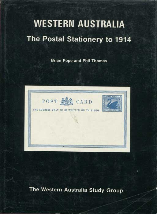 POPE Brian and THOMAS Phil Western Australia. - The postal stationery to 1914.