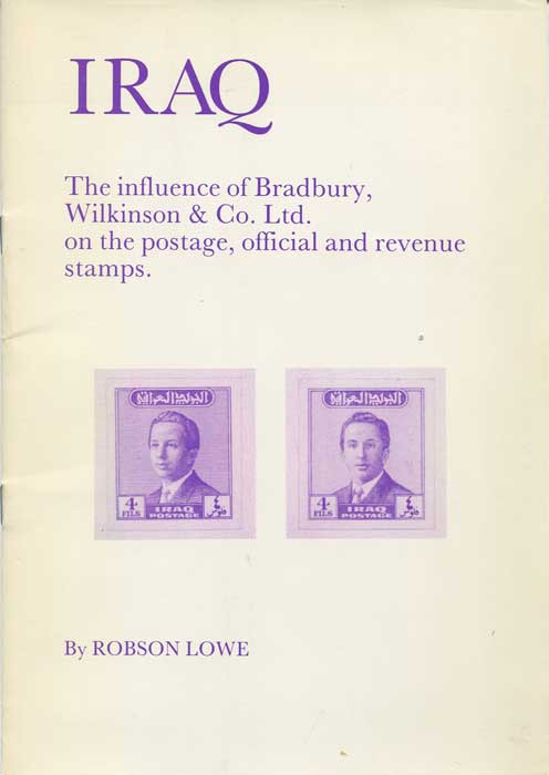 LOWE Robson Iraq:  The Influence of Bradbury, Wilkinson & Co.Ltd. on the Postage, Official and Revenue Stamps
