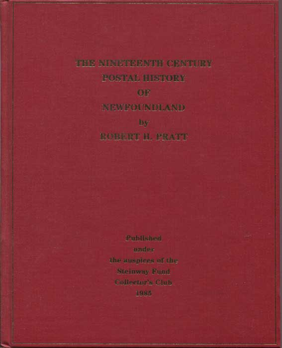 PRATT Robert H. The Nineteenth Century Postal History of Newfoundland