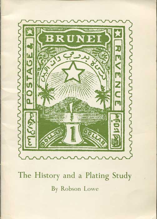 LOWE Robson Brunei - The 1895 issue. - The history and a plating study.