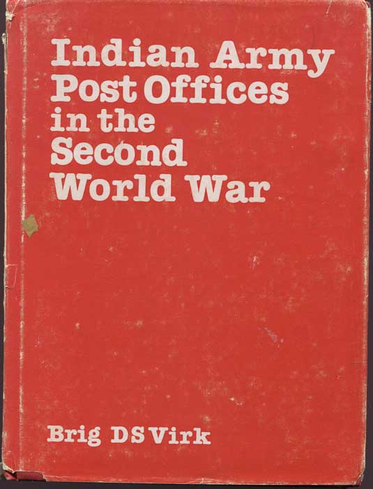VIRK Brig. D.S. Indian Army Post Offices in the Second World War