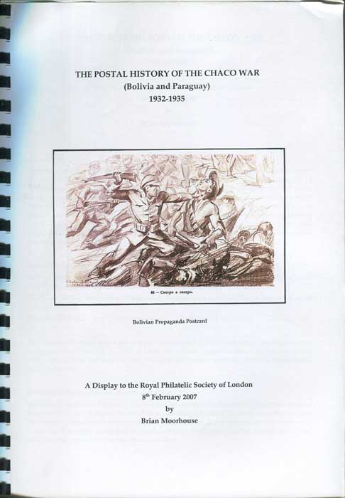 MOORHOUSE Brian The Postal History of the Chaco War (Bolivia and Paraquay) 1932-1935