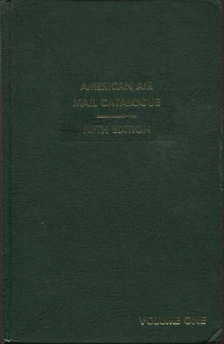 AMERICAN AIR MAIL SOCIETY American Air Mail Catalogue. A reference listing of the airposts of the World. Volume One