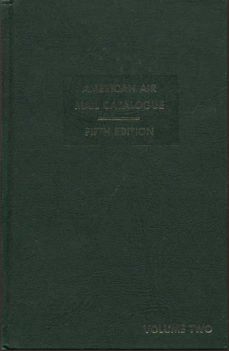 AMERICAN AIR MAIL SOCIETY American Air Mail Catalogue. A reference listing of the airposts of the World. Volume Two
