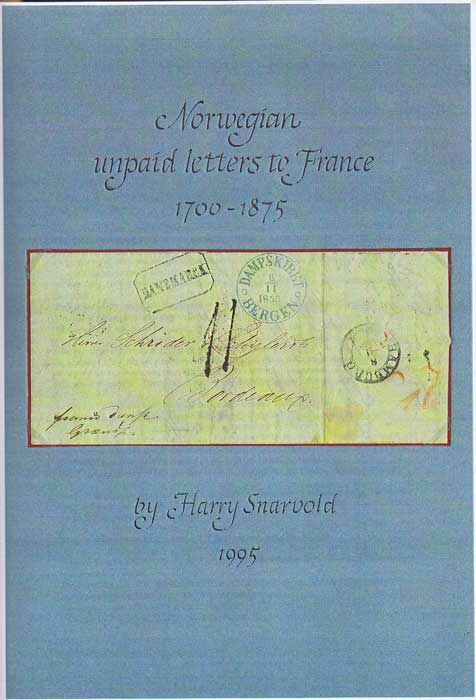 SNARVOLD Harry Norwegian Unpaid Letters to France 1700-1875
