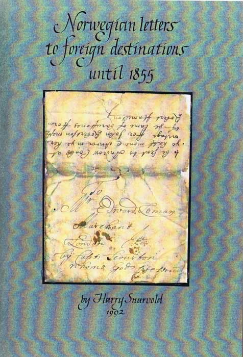 SNARVOLD Harry Norwegian Letters to foreign destinations until 1855