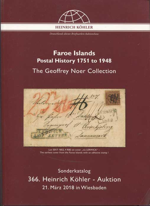 2018 (21 Mar) Faroe Islands postal history 1751 to 1948. The Geoffrey Noer Collection