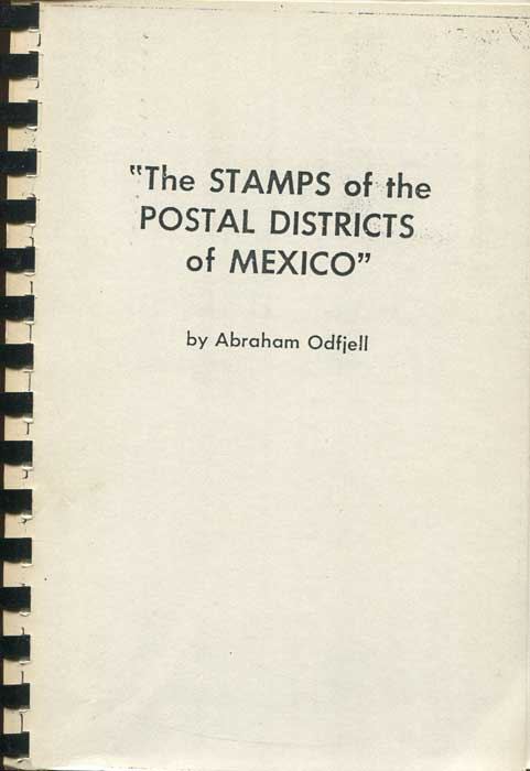 ODFJELL Abraham The Stamps of the Postal Districts of Mexico