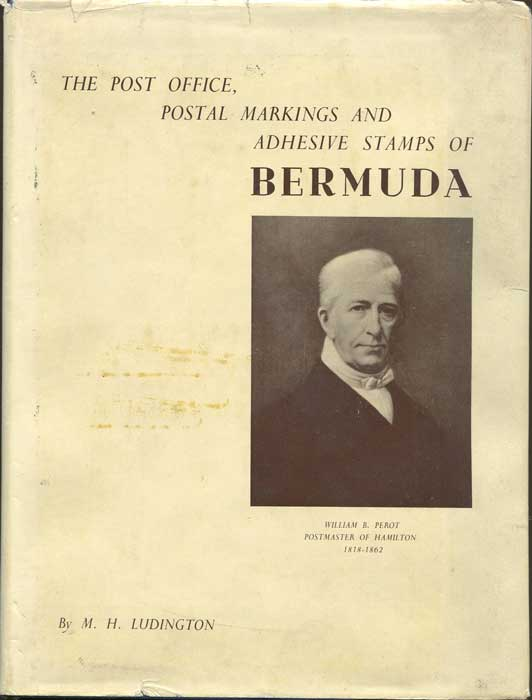 LUDINGTON Morris H. Bermuda. - The Post Office, Postal Markings and Adhesive Stamps
