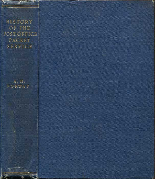NORWAY Arthur H. History of the Post-Office Packet Service Between the Years 1793-1815.