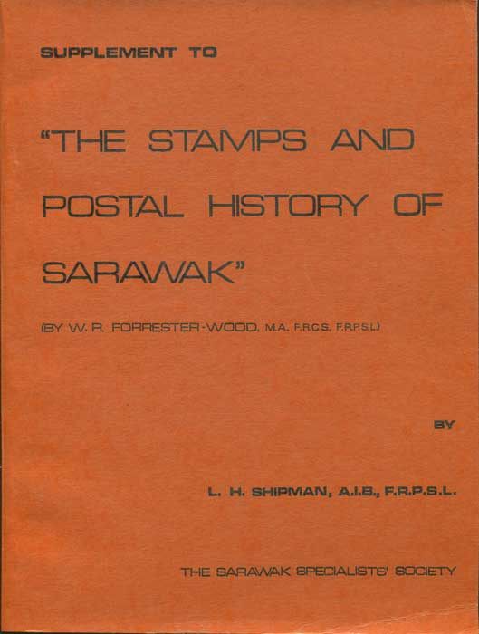 SHIPMAN L.H.  Supplement to The Stamps and Postal Stationery of Sarawak
