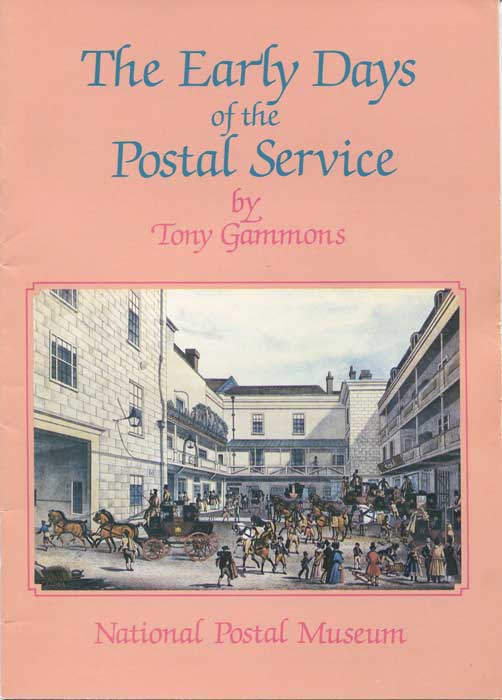 GAMMONS Tony The Early Days of the Postal Service