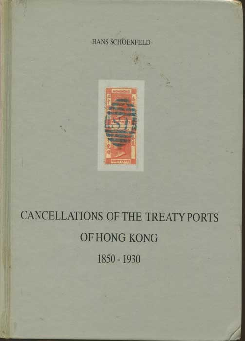 SCHOENFELD H. Cancellations of the Treaty Ports of Hong Kong - 1850 - 1930